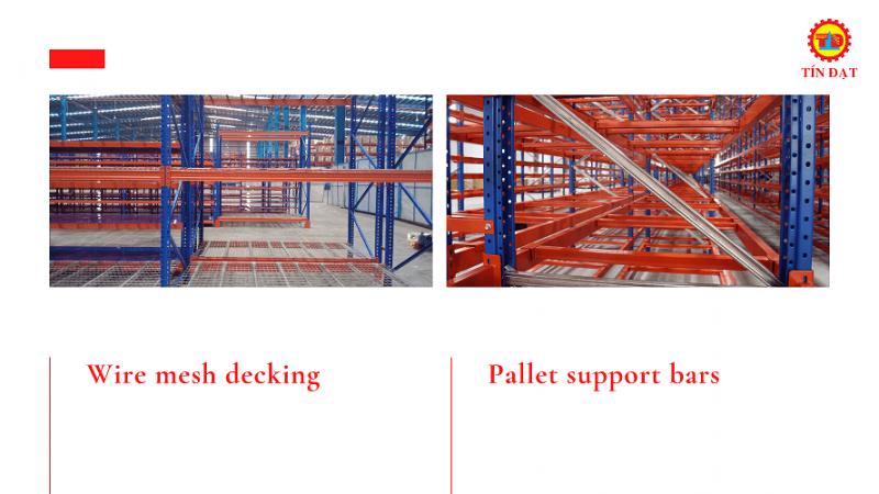 Nên lựa pallet support bars hay wire mesh cho kệ kho hàng?